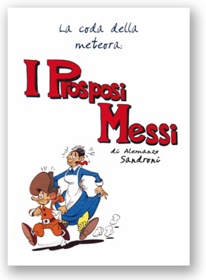 I Prosposi Messi di Alemanzo Sandroni. Di Roberto Albertoni (la coda della meteora)